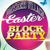 PROGRESS VILLAGE EASTER BLOCK PARTY