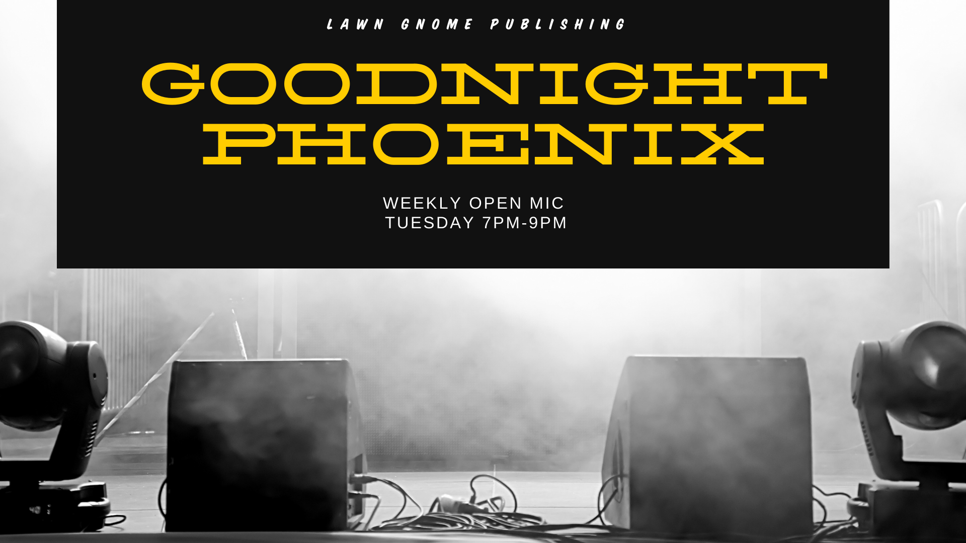 Goodnight Phoenix | Tuesday Night Open Mic