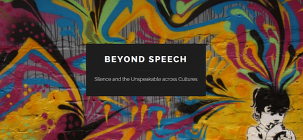 Beyond Speech: Silence and the Unspeakable Across...