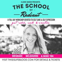 The School of Radiant with Claire Baker [Melbourne]