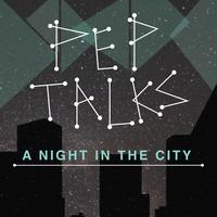 PEP Talks 'A Night in the City'