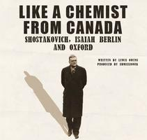 Like a Chemist from Canada: Shostakovich, Isaiah...
