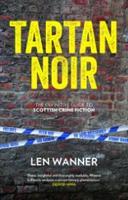 Tartan Noir: Len Wanner, Al Guthrie and Adrian Searle...