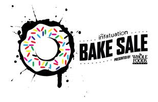 The Infatuation Bake Sale, Presented By Whole Foods...