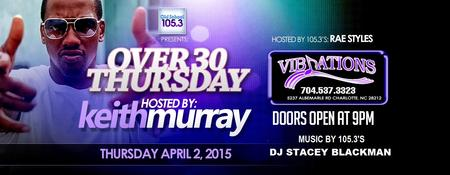 OVER 30 THURSDAY HOSTED BY KEITH MURRAY