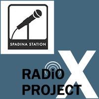 Spadina Station & Radio Project X