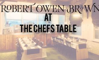 Robert Owen Brown @ The Chefs Table