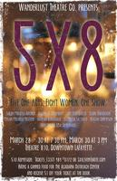 Wanderlust Theatre Co. presents 5X8