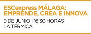 ESCexpress Málaga: Emprende, crea e innova