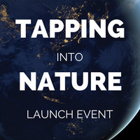 Tapping Into Nature: Launch Event