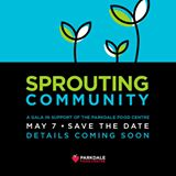 Sprouting Community Gala in support of the Parkdale Foo...