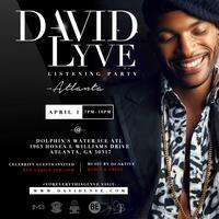 David Lyve Listening Party - ATLANTA