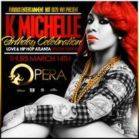 K Michelle Birthday Bash Thursday at Opera
