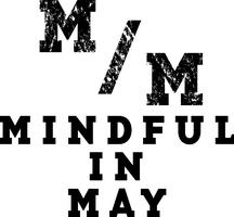 Mindful in May Launch: Exploring Mindfulness...