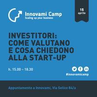 INNOVAMI CAMP Investitori: come valutano e cosa...