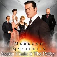 MURDOCH MYSTERIES SEASON 8 FINALE SCREENING @ THE DERBY