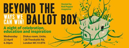 Beyond the Ballot Box: Ways We Can Win!