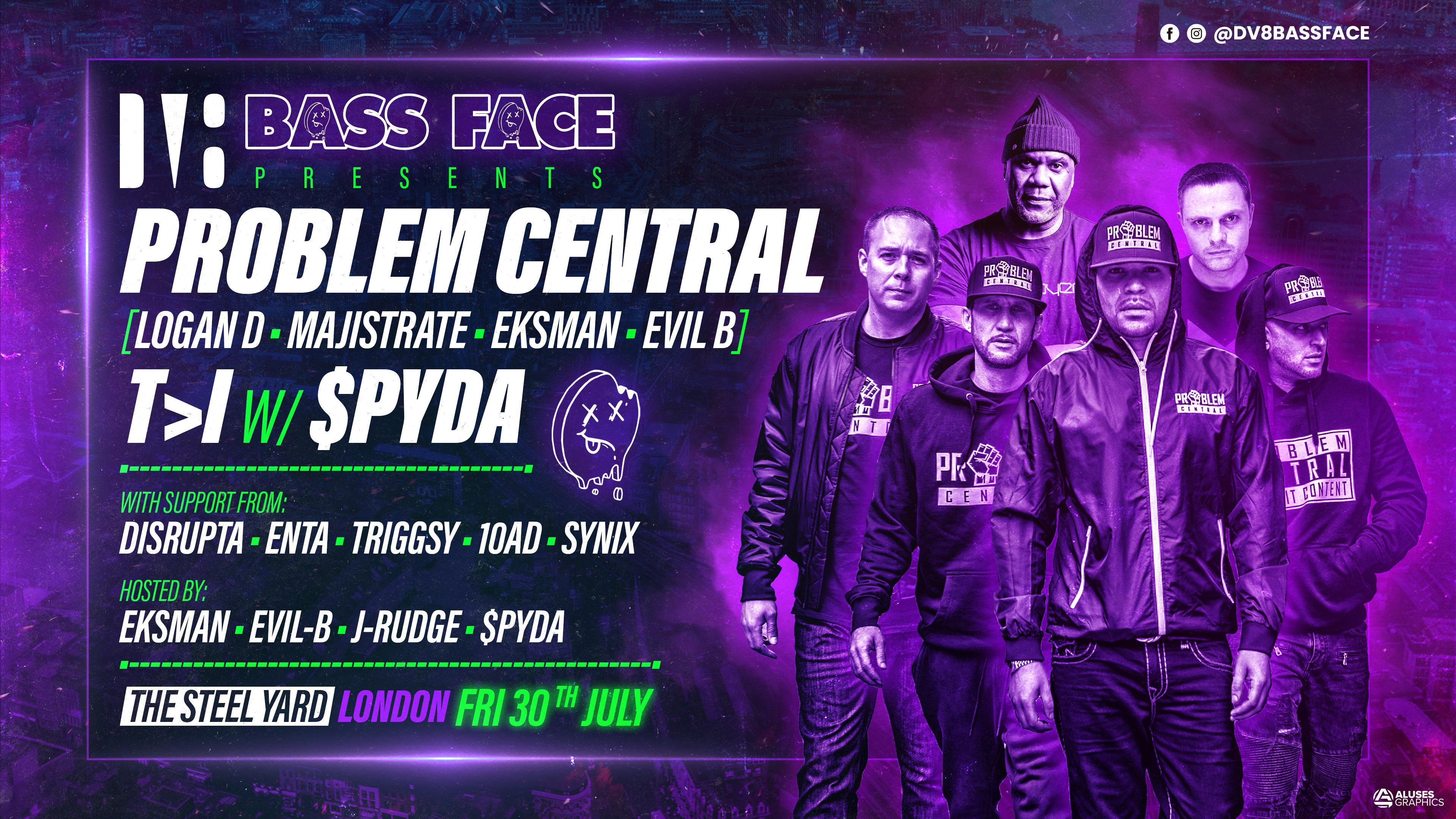 Bass Face // LDN //ProblemCentral-LoganD.Majistrate.EKSMAN.EvilB,T>I.Spyda+