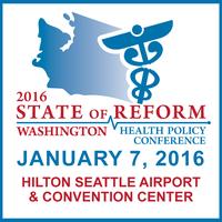 2016 Washington State of Reform Health Policy...
