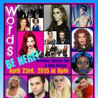 """""""Words"""" fundraiser! Drag Queens, Comedians, and..."""