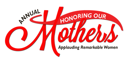 Honoring Our Mothers..Applauding Remarkable Women