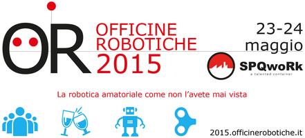 Officine Robotiche 2015 - Sabato 23 e Domenica 24...