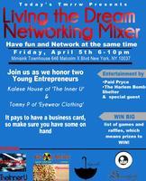 Todays Tmrrw Presents : Living the Dream Networking...