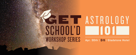 Astrology 101 | GetSchool'd Workshop Series
