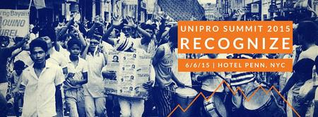 UniPro Summit 2015: Recognize - June 6th at Hotel...