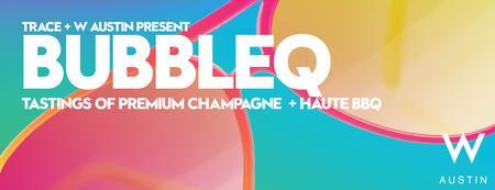 TRACE + W Austin present 2015 BubbleQ