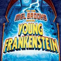 Young Frankenstein: Saturday, April 25, at 5:30 PM...
