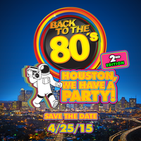 Back To The 80's Party - Houston 2nd Edition