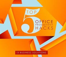 Executive Briefing: Top 5 Office Productivity Hacks