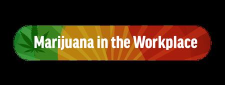 Marijuana in the Workplace - Tulsa