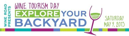 Wine Road ~ Explore Your Backyard...Wine Tourism Day...