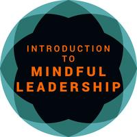 Introduction To Mindful Leadership