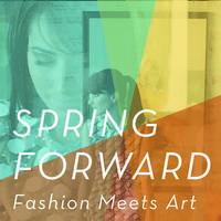Spring Forward 2015: Fashion & Art Event