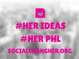 Her Ideas, Her PHL