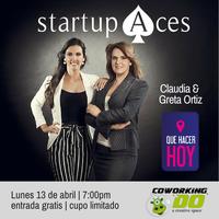 Startup Aces - Qué hacer HOY,  Claudia y Greta Ortiz
