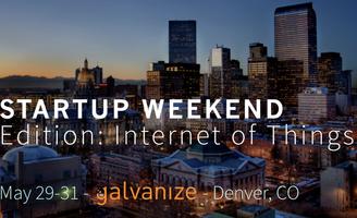 Startup Weekend  |  Internet Of Things  |  Denver  -...