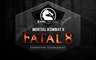 Mortal Kombat X Fatal 8 Exhibition Tournament
