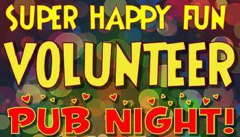 Super Happy Fun Volunteer Pub Night
