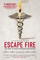 ESCAPE FIRE: THE FIGHT TO RESCUE AMERICAN HEALTHCARE