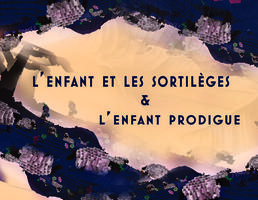 L'Enfant et les Sortilèges / L'Enfant Prodigue