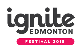 Ignite Edmonton Festival 2015