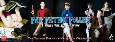 Fan Fiction Follies - A Nerdy Burlesque Review