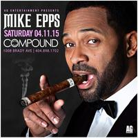 AG Entertainment Presents :: Mike Epps :: Saturday...