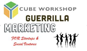 CUBE Guerrilla Marketing Workshop for Startups &...