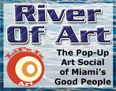 Life Is Art & Soul Of Miami present the River Of Art...