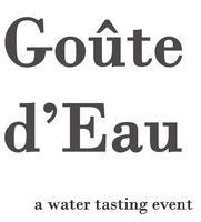 Goûte d'Eau - A Water Tasting Event